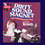 Dirty Sound Magnet support Band Restock